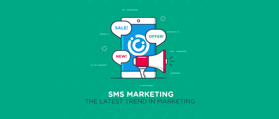 SMS Marketing – The Latest Trend in Marketing